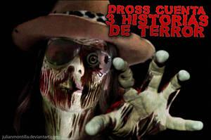 Dross Cuenta 3 historias de Terror by JulianMontilla
