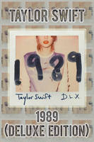 Taylor Swift - 1989 (Deluxe Edition) by FadeIntoBlackness