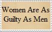 Women Are As Guilty As Men! by DawnFelix