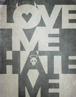 Love Me Hate Me by dougdougs