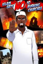 Islam says no to burning churches by Nayzak