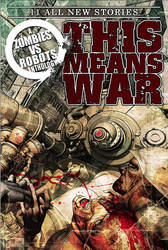 ZOMBIES VS ROBOTS - THIS MEANS WAR by FabioListrani