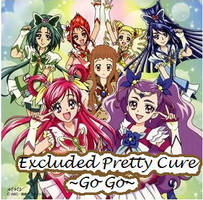Excluded Pretty Cure Go Go by Anime1423