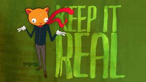 Keep It Real by paperbeatsscissors