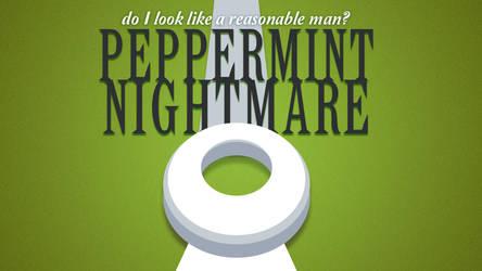 Peppermint Nightmare by paperbeatsscissors
