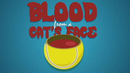 Blood from a Cat's Face by paperbeatsscissors