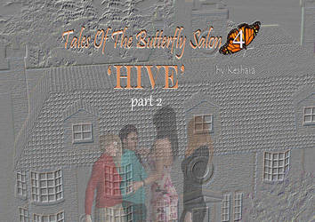 Butterfly Salon 4 Hive part 2 'Housewives' by morphed08