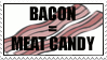 Bacon is Meat Candy by Birdie121