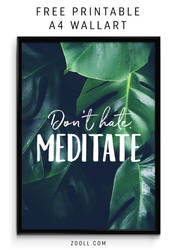 Don't hate. Meditate. A4 Print by MysticEmma