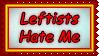 Stamp  -  Leftists Hate Me by fmr0