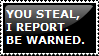 YOU STEAL, I REPORT stamp by en-ni
