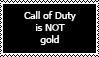 Call of Duty is NOT gold by datdude86