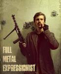 full metal expressionist by egilpaulsen