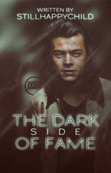 The Dark Side Of Fame - Wattpad Cover by OutOfStyle13