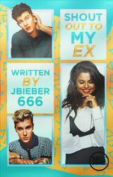 Shout Out To My Ex - Wattpad Cover by OutOfStyle13