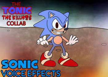 Tonic The Killhog Collab: Sonic Voice Effects by russellsterlingdyer