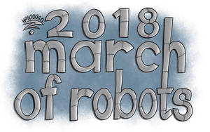 March of Robots 2018 by Whooogo