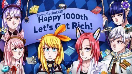+ Happy 1000th Let's Get Rich! + by SerketXXI