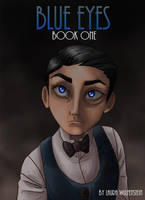 Blue Eyes Book one by GoldElocks