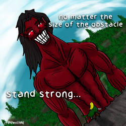 Stand Strong no matter the size of your obstacles by fargokraft