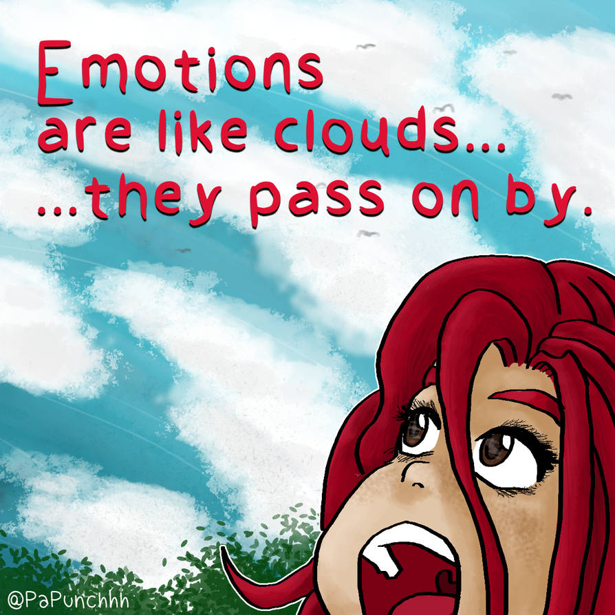 Emotions Are Like Clouds by fargokraft