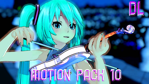 MMD Motion Pack 10 DL by Kefast