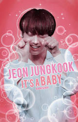 Jeon Jungkook it's a Baby | WATTPAD COVER by JE0NSTAR