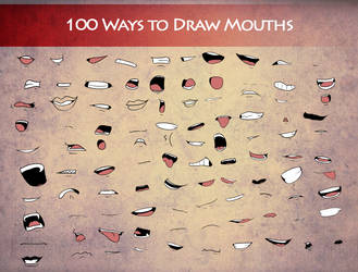 100 Ways To Draw Mouths by Destron23