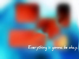 Everything is gonna be okay by pablo-crayola