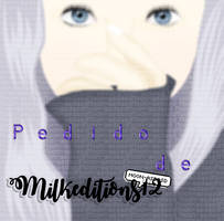 +Pedido para Milkeditions12 by Moon-asdasd