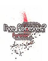 live forever? by devils-horizon