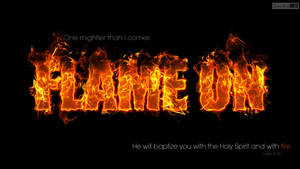 Flame On- Luke 3:16 by SympleArts