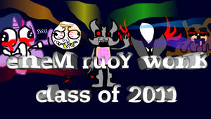 emeM ruoY wonK - Class of 2011 by NeonWabbit