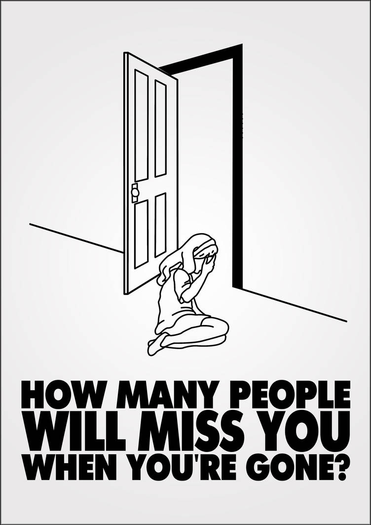 How Many People Will Miss You When Youre Gone By Bilenkuyboy On
