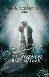 Heaven. Si nimic mai mult 2 - book cover by Zontah