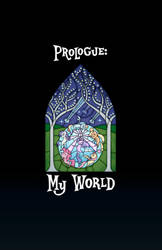 Prologue: My World - Page 01 by theinexplicablebrony