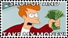 Shut Up and Take My Money by GreedLin