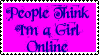 People Think Im a Girl Online by GreedLin