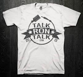 Talk Ron Talk T-Shirt/Logo by rlharris9337