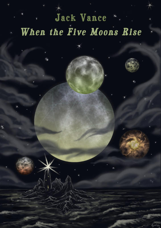 Cover for When the Five Moons Rise by Jack Vance by GwilymG