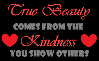True Beauty Comes From the Kindness You Show Other by DisneyFanatic2364