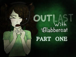 Outlast Video Thumbnail by Blabbercat