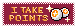 I Take Points - Stamp by ezpups