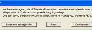 Not so Imaginary Friend Error by Phoenix-FireMage