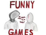 FUNNY GAMES by Canookian