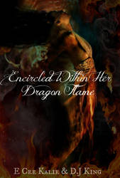 Encirlced Within Her Dragon Flame Cover 1 by SouthernAllure