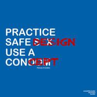Practice Safe Design by oneskillwonder