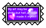 Shitty art?Good.Stolen?Bad. by XxBlissedIdiotxX