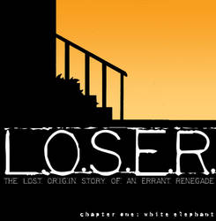 L.O.S.E.R.: Chapter 1 by rainrach