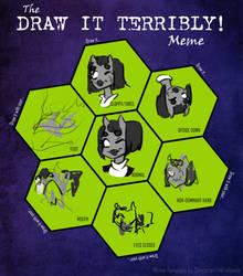 Draw It Terribly Meme by criaha